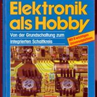 Elektronik als Hobby - von der Grundschaltung zum integrierten Schaltkreis
